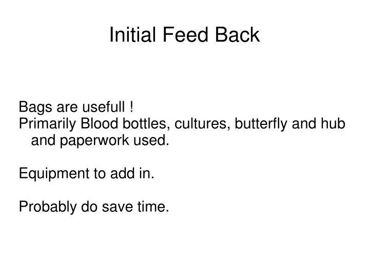Initial Feed Back