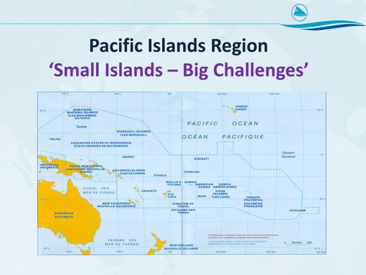 Pacific islands region small islands big challenges