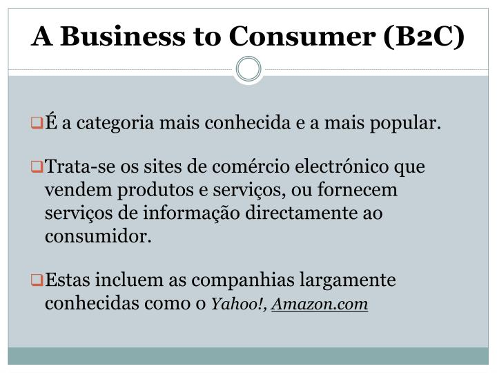 A Business to Consumer