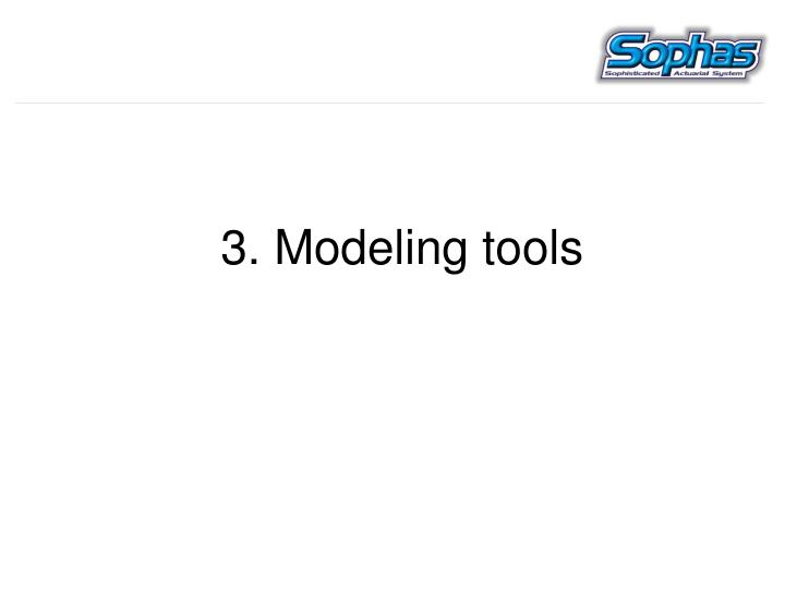 3. Modeling tools