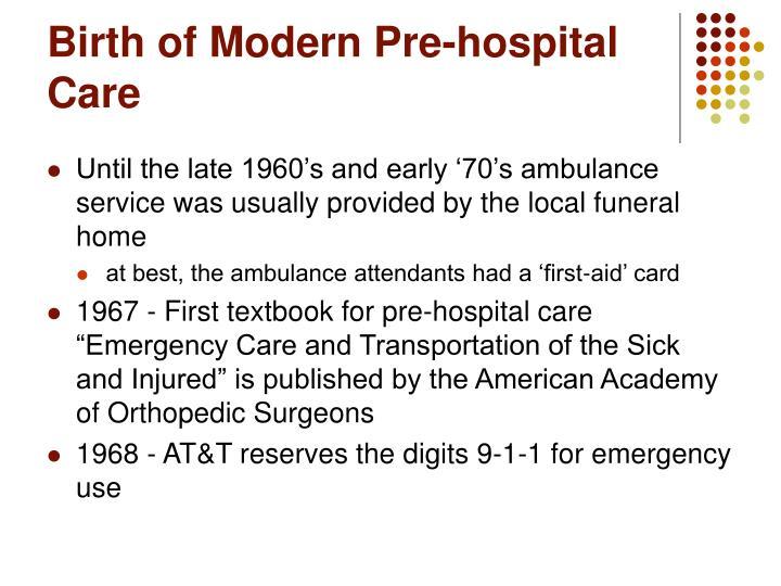 Birth of Modern Pre-hospital Care
