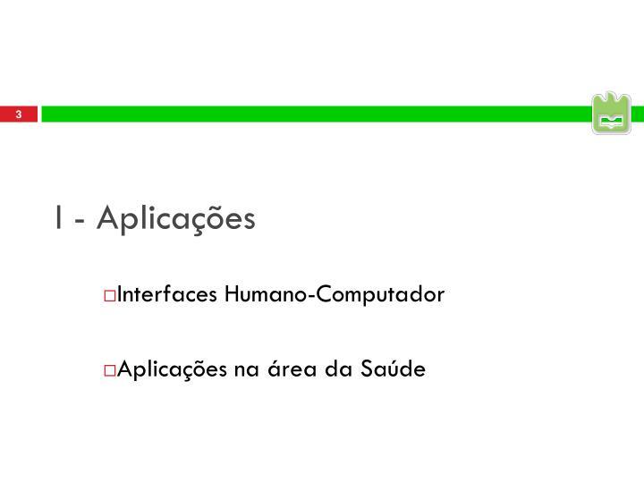 I - Aplicações