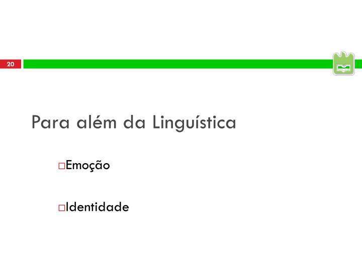 Para além da Linguística
