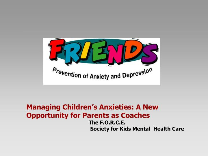 Managing Children's Anxieties: A New Opportunity for Parents as Coaches