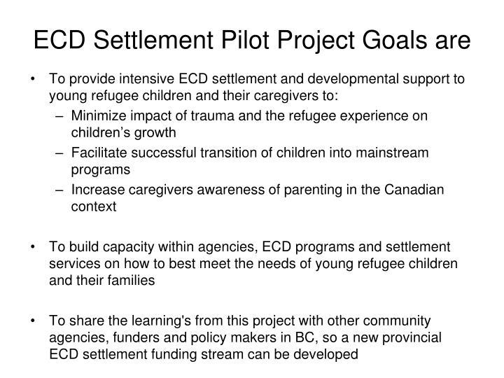 ECD Settlement Pilot Project Goals are