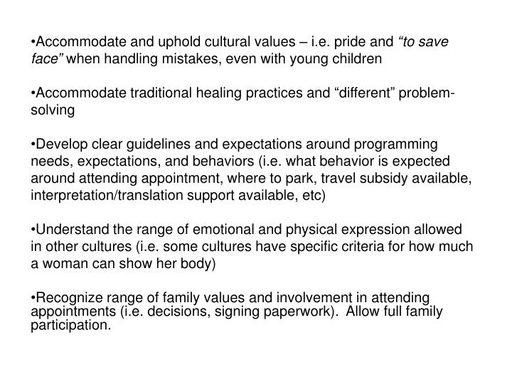 Accommodate and uphold cultural values – i.e. pride and