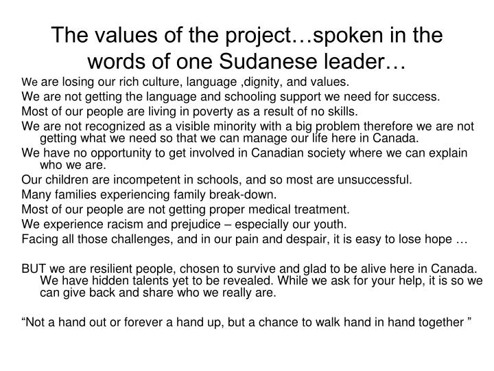 The values of the project…spoken in the words of one Sudanese leader…