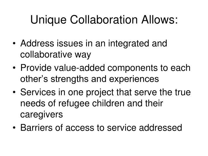 Unique Collaboration Allows: