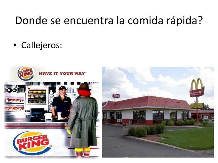 Donde se encuentra la comida rápida?