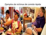 ejemplos de victimas de comida r pida