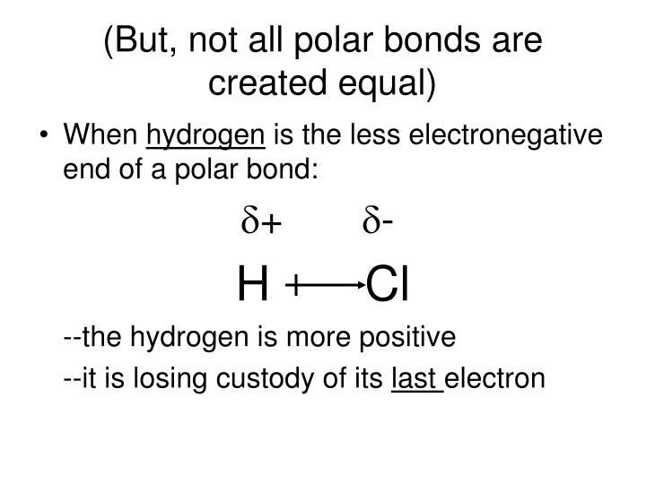 (But, not all polar bonds are created equal)