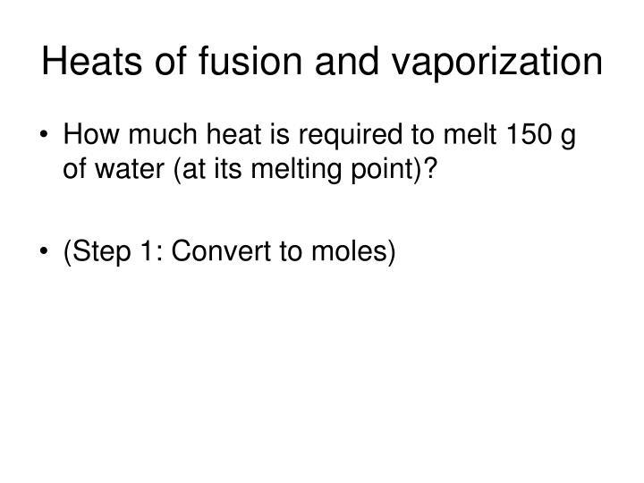 Heats of fusion and vaporization