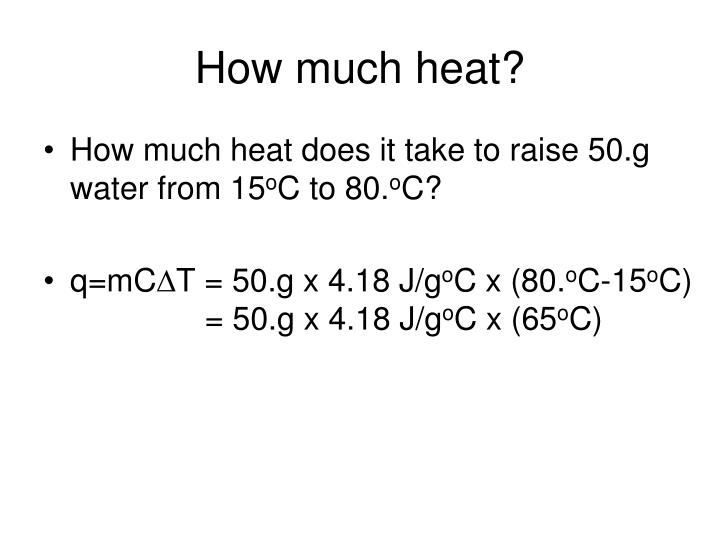 How much heat?