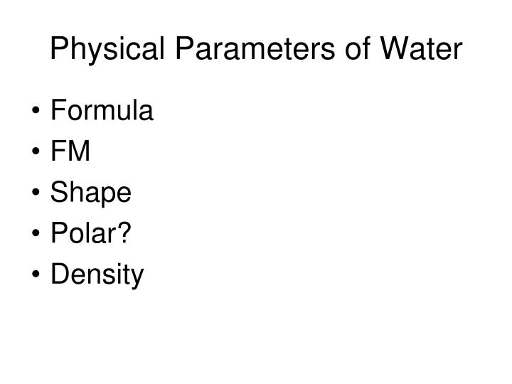 Physical Parameters of Water