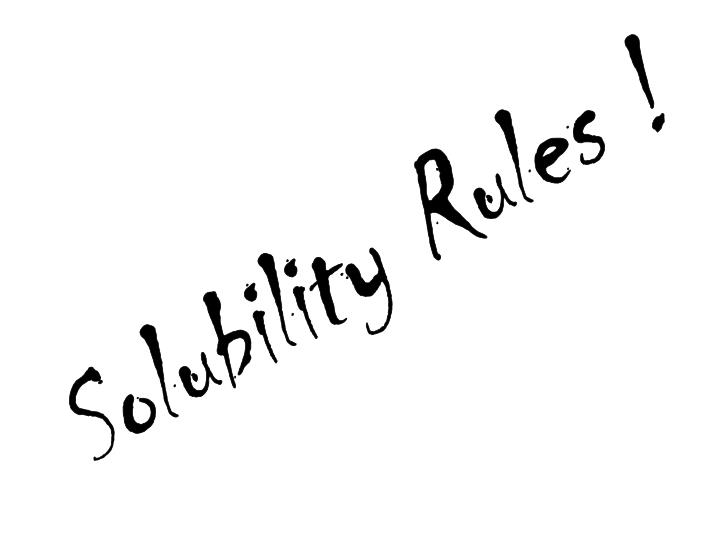 Solubility Rules !