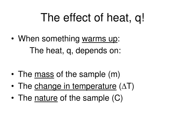 The effect of heat, q!