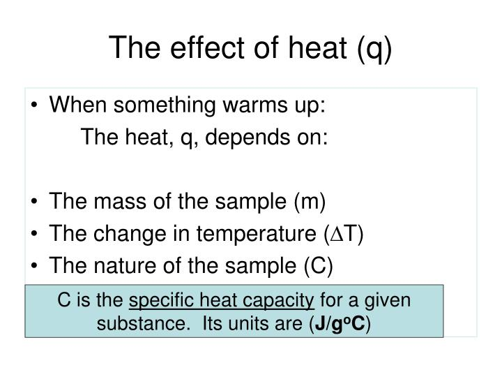 The effect of heat (q)