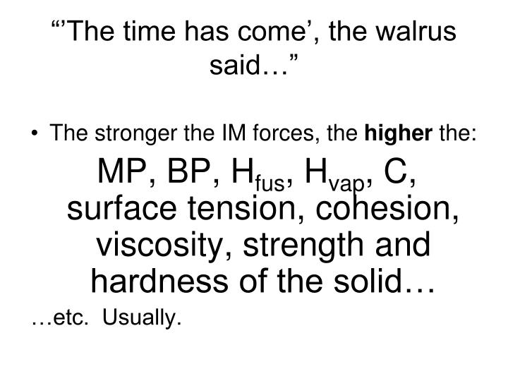 """""""'The time has come', the walrus said…"""""""