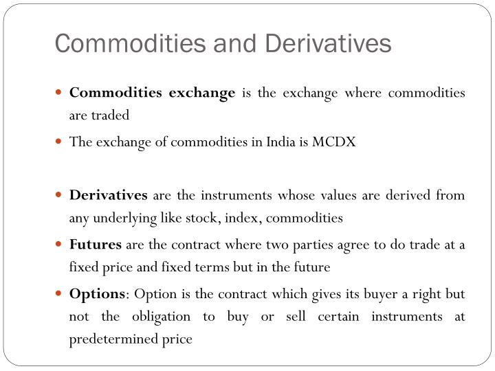 Commodities and Derivatives