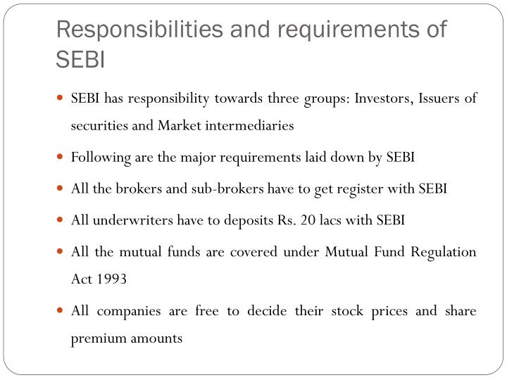 Responsibilities and requirements of SEBI