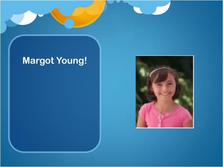 Margot Young!