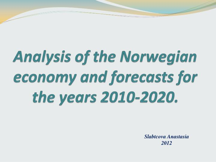 Analysis of the norwegian economy and forecasts for the years 2010 2020