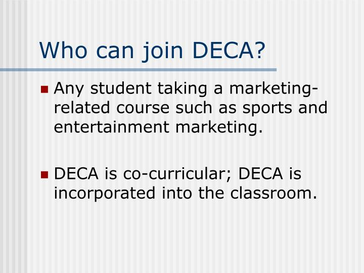 Who can join DECA?
