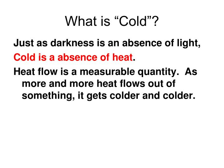 "What is ""Cold""?"