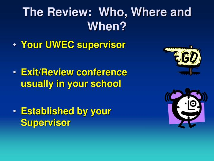 The Review:  Who, Where and When?