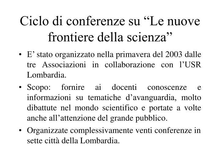 """Ciclo di conferenze su """"Le nuove frontiere della scienza"""""""