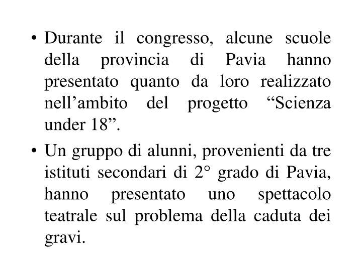 """Durante il congresso, alcune scuole della provincia di Pavia hanno presentato quanto da loro realizzato nell'ambito del progetto """"Scienza under 18""""."""