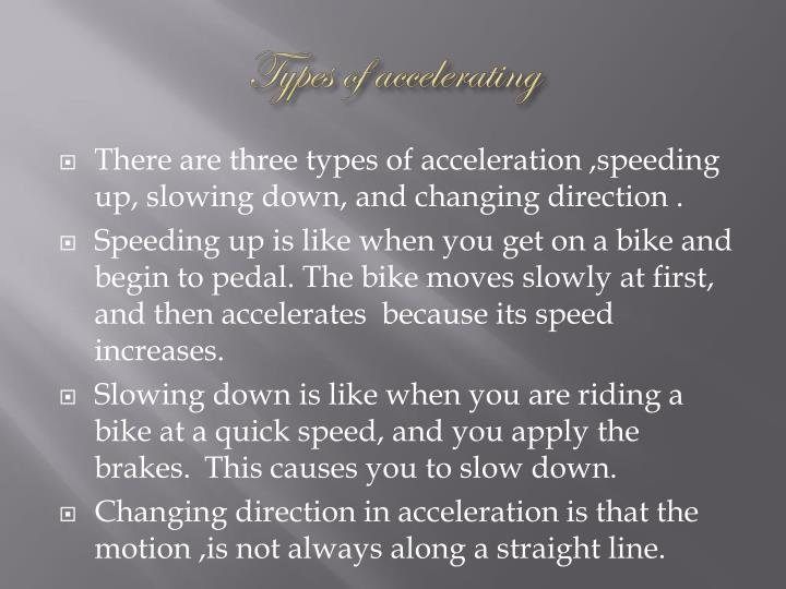 Types of accelerating