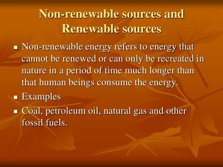 Non-renewable sources and Renewable sources