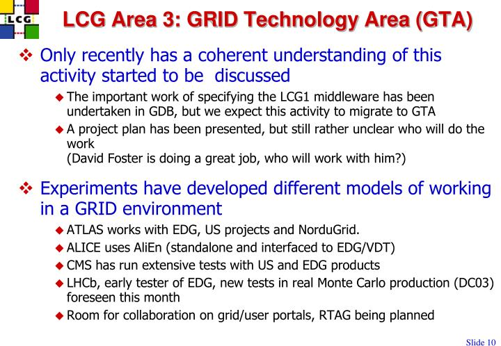 LCG Area 3: GRID Technology Area (GTA)