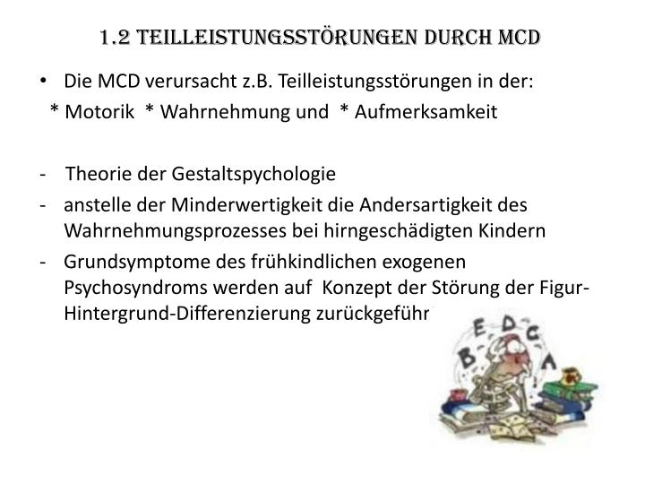 1.2 Teilleistungsstörungen durch MCD