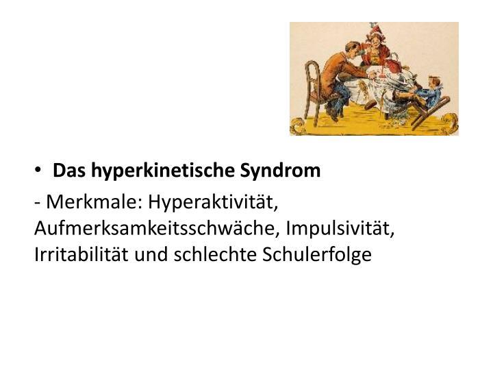 Das hyperkinetische Syndrom