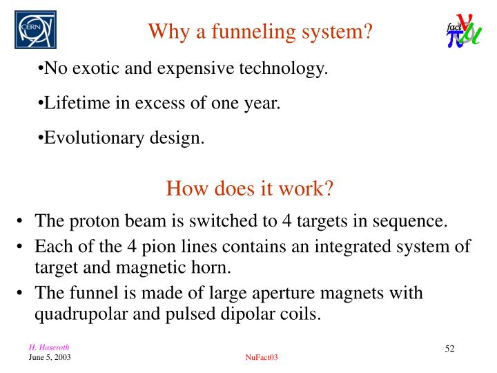 Why a funneling system?