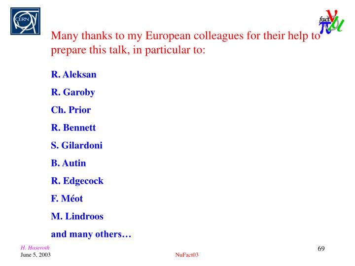 Many thanks to my European colleagues for their help to prepare this talk, in particular to: