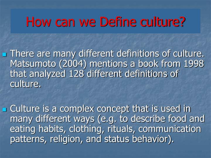 How can we Define culture?