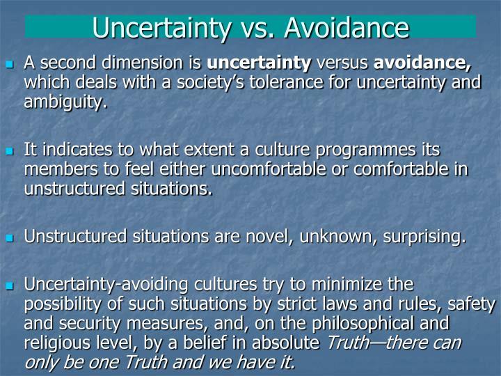 Uncertainty vs. Avoidance