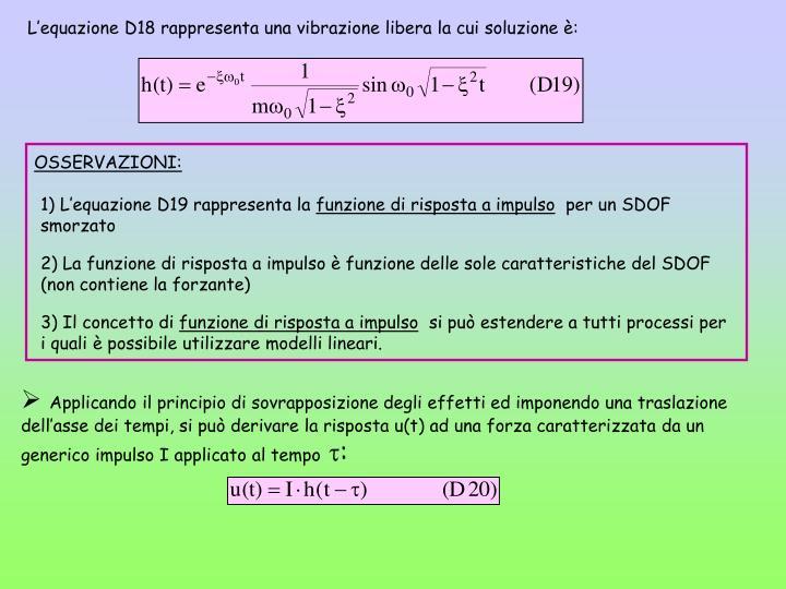 L'equazione D18 rappresenta una vibrazione libera la cui soluzione è: