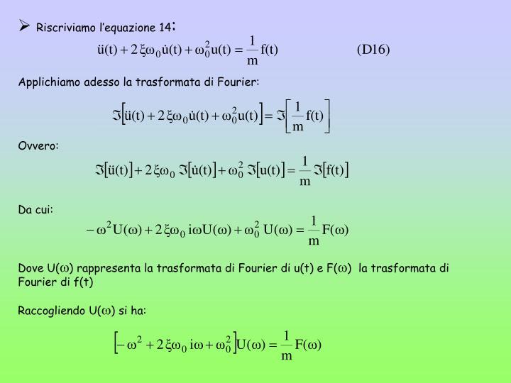 Riscriviamo l'equazione 14