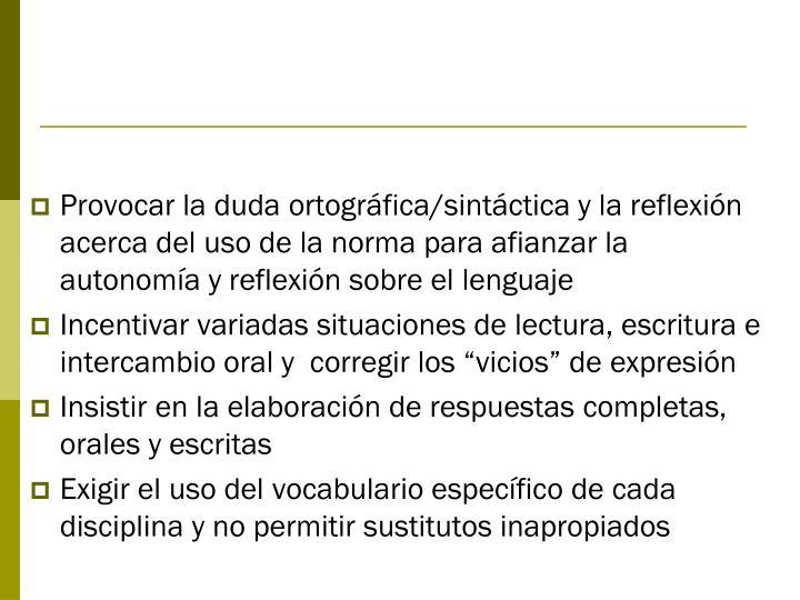 Provocar la duda ortográfica/sintáctica y la reflexión acerca del uso de la norma para afianzar la autonomía y reflexión sobre el lenguaje