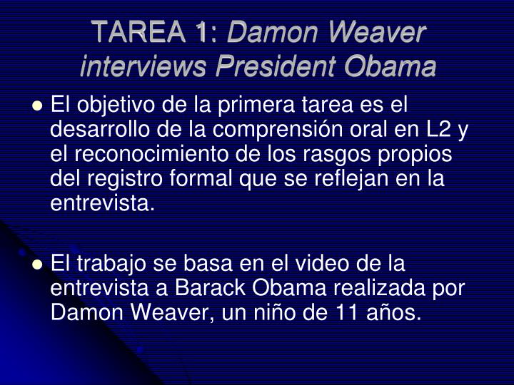 Tarea 1 damon weaver interviews president obama