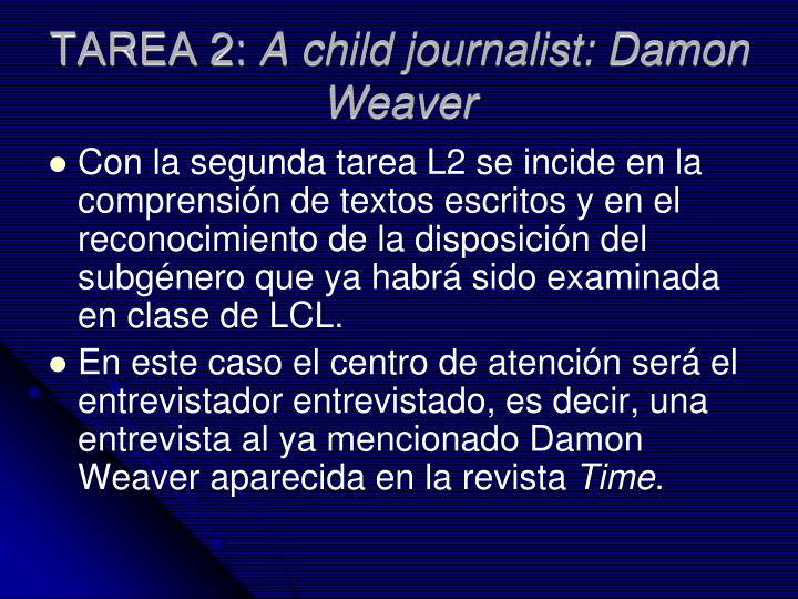 Tarea 2 a child journalist damon weaver