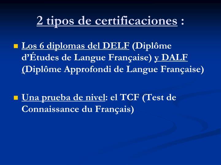 2 tipos de certificaciones