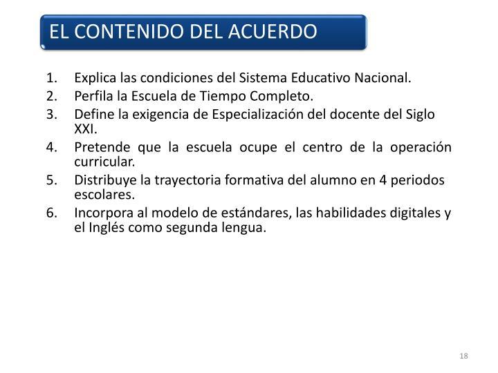 Explica las condiciones del Sistema Educativo Nacional.
