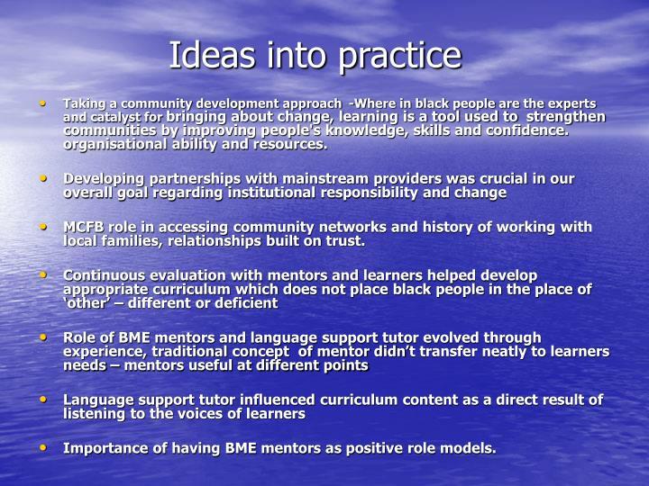 Ideas into practice