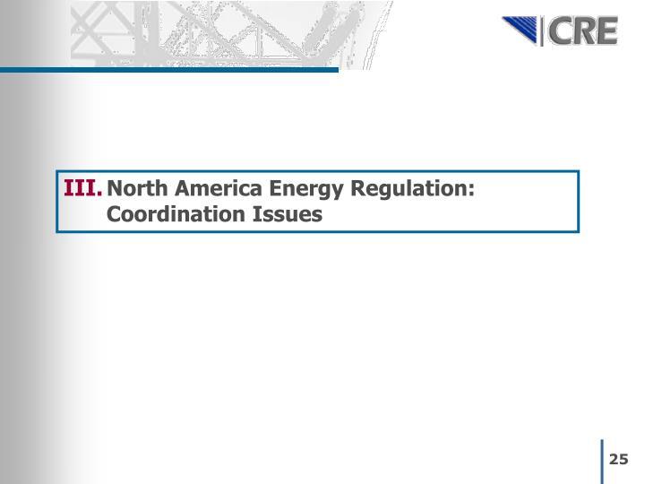 North America Energy Regulation: Coordination Issues
