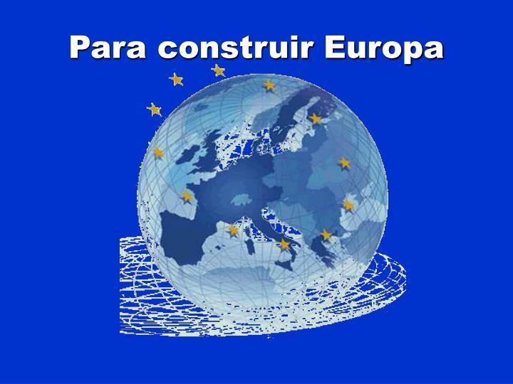 Para construir Europa